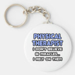 Miracles and Physical Therapists Key Chains