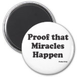 Miracles Happen Refrigerator Magnet