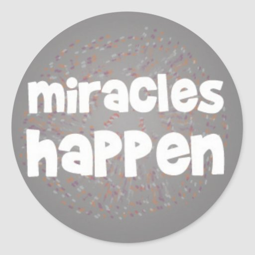 Miracles Happen Stickers