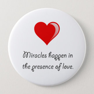 Miracles Love 4 Inch Round Button