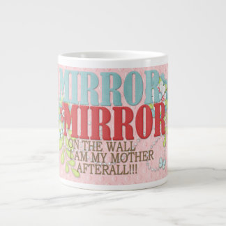 Mirror on the wall large coffee mug