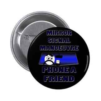 mirror signal manoeuvre phone a friend 2 inch round button