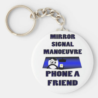 mirror signal manoeuvre phone a friend basic round button keychain