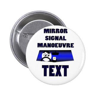 mirror signal manoeuvre text 2 inch round button