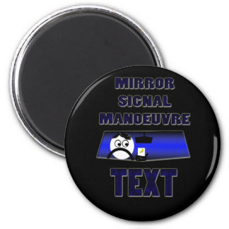 mirror signal manoeuvre text magnet