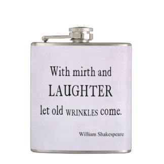 Mirth and Laughter Old Wrinkles Shakespeare Quote Hip Flask