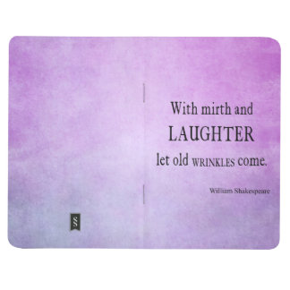 Mirth and Laughter Old Wrinkles Shakespeare Quote Journals