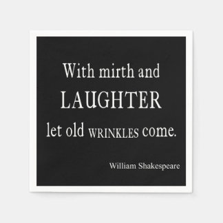 Mirth and Laughter Old Wrinkles Shakespeare Quote Paper Napkin