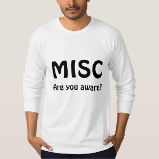 MISC, Are you aware? T-Shirt