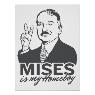 Mises is my Homeboy Customizable Poster