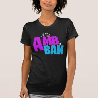 """""""Miss Amb.Bam"""" Shirt"""