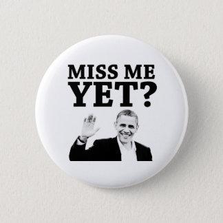 Miss Me Yet? 2 Inch Round Button