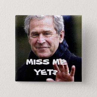 MISS ME YET? 2 INCH SQUARE BUTTON