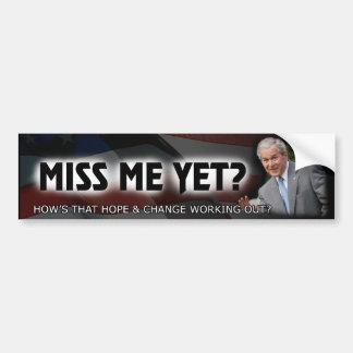 Miss Me Yet? George W. Bush Car Bumper Sticker