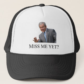 Miss Me Yet? Hat