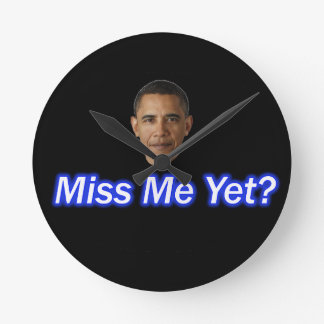 MISS ME YET? PRESIDENT BARACK OBAMA ROUND CLOCK