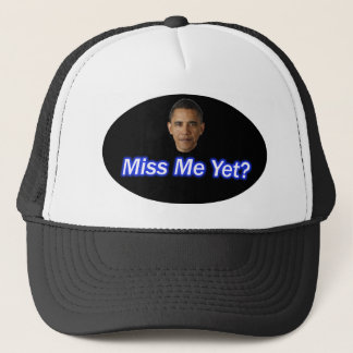 MISS ME YET? PRESIDENT BARACK OBAMA TRUCKER HAT