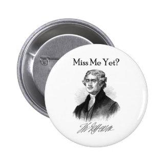 Miss Me Yet? (Thomas Jefferson) 2 Inch Round Button