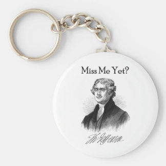 Miss Me Yet? (Thomas Jefferson) Basic Round Button Keychain