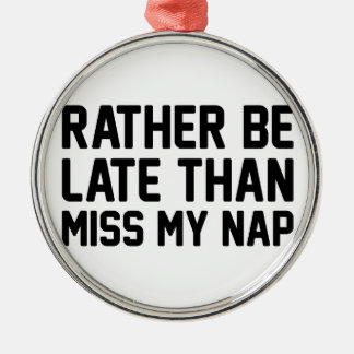 Miss My Nap Silver-Colored Round Ornament