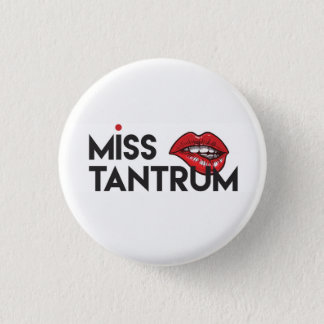 Miss Tantrum Small Badge 1 Inch Round Button