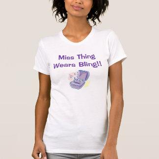 Miss Thing Wears Bling!! Tee Shirt