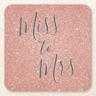 Miss to Mrs Bridal Shower Party Rose Gold Sparkle Square Paper Coaster