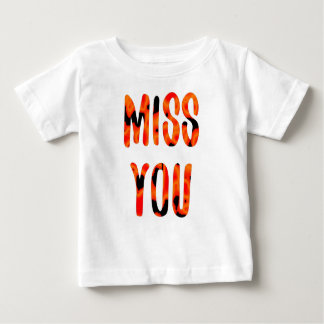 Miss you baby T-Shirt