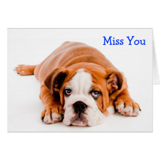 Miss You Bulldog Greeting Card - Verse
