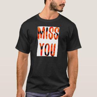 Miss you T-Shirt