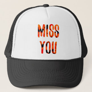 Miss you trucker hat