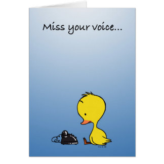 Miss your voice... card