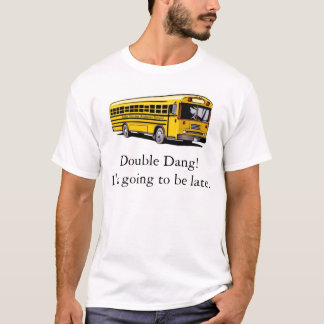 Missed the bus T-Shirt