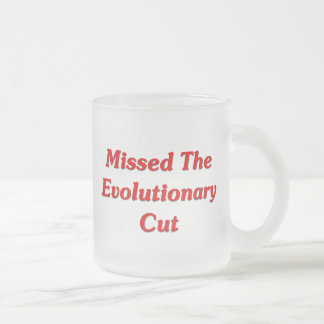 Missed The Evolutionary Cut Frosted Glass Coffee Mug