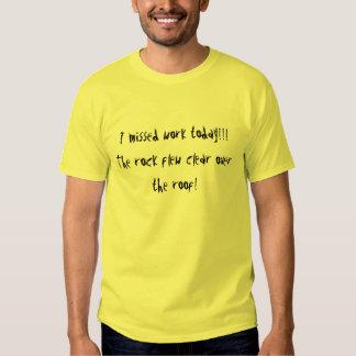 Missed Work Men's T-Shirt