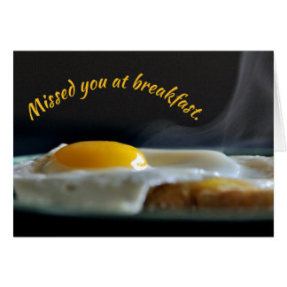 Missed you at breakfast card