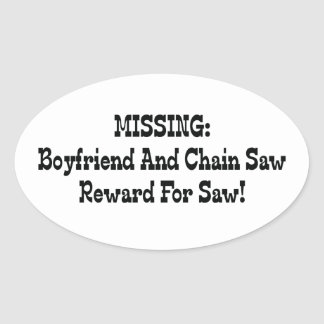 Missing Boyfriend And Chainsaw Reward For Saw Oval Sticker