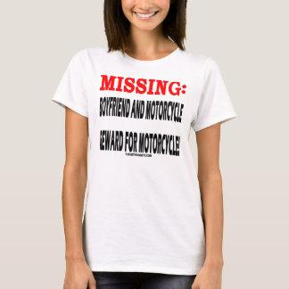 MISSING:BOYFRIEND N MOTORCYCLE REWARD 4 MOTORCYCLE T-Shirt