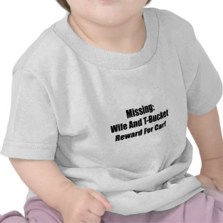 Missing Wife And Tbucket Reward For Car Shirt