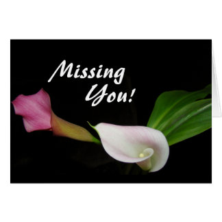 Missing You! Calla Lillies Card
