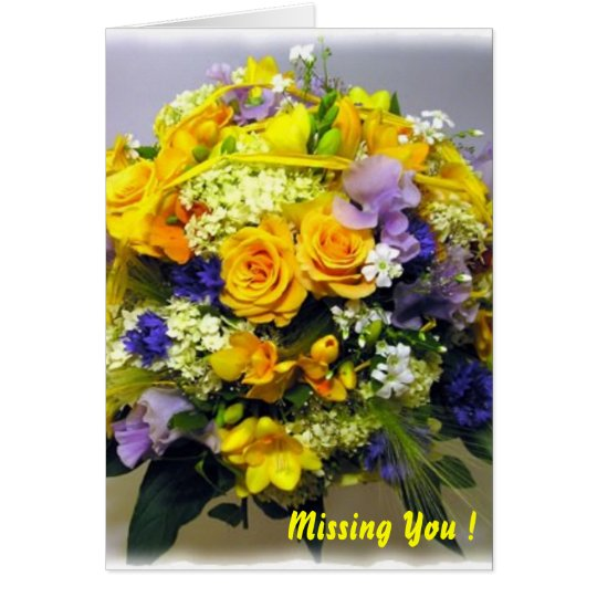 Missing You ! Card