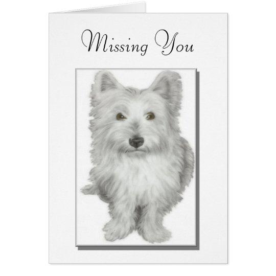 'Missing You' cute westie dog Card