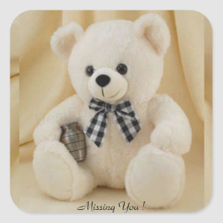 Missing You!  Cutie Teddy Bear - Square Sticker
