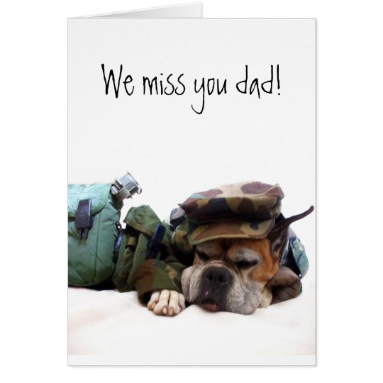 Missing you Dad Military boxer greeting card