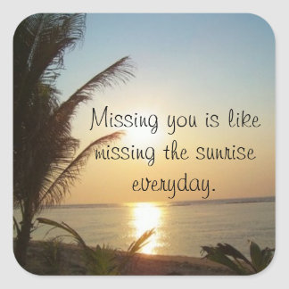 Missing You is Like Square Sticker