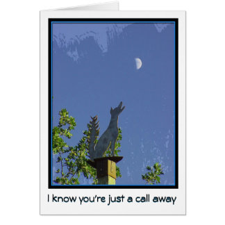 Missing You--Just a Call Away--Coyote and Moon Card