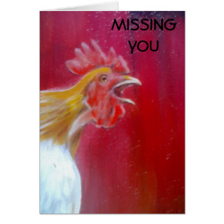 MISSING YOU-NOTHING TO CROW ABOUT CARD