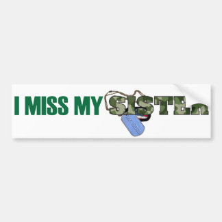 Missing You Sister Bumper Sticker