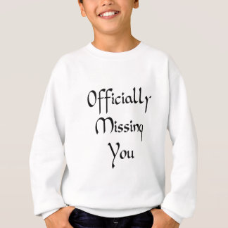 Missing you sweatshirt