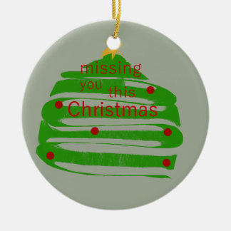 Missing you this Christmas Round Ceramic Ornament